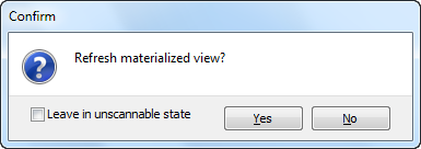 Refresh Materialized View Dialog